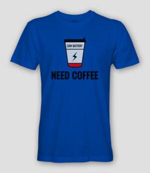 Need Coffee Shirt